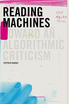 Reading Machines By Ramsay, Stephen