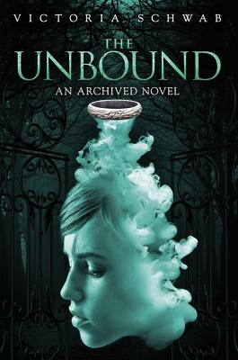 The Unbound By Schwab, Victoria